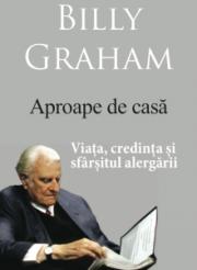 Ultima carte scrisa de Billy Graham disponibila in romaneste